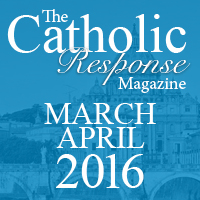 The Catholic Response March-April 2016