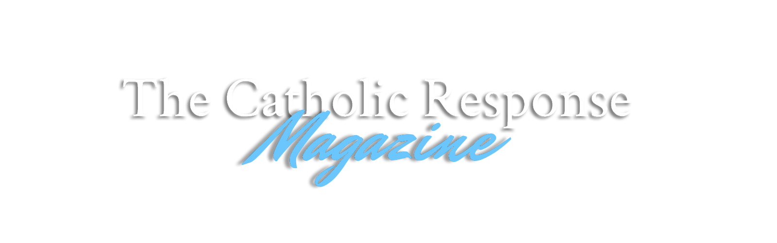 The Catholic Response Magazine
