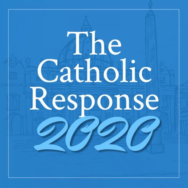 The Catholic Response 2020