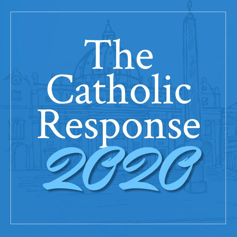 The Catholic Response 2020