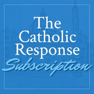 The Catholic Response Subscription Graphic